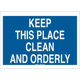 Brady Housekeeping Sign: Keep This Place Clean & Orderly, 7 in Overall Ht, 10 in Overall Wd, Plastic, Mounting Holes