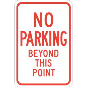 Brady No Parking Sign: No Parking Beyond This Point, 18 in Overall Ht, 12 in Overall Wd, Plastic, Non-Reflective