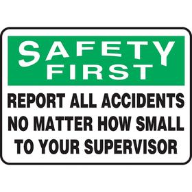 Emergency Contact Sign: Report All Accidents No Matter How Small to Your Supervisor, 10 in Overall Ht, 14 in Overall Wd, Vinyl