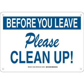 Brady Housekeeping Sign: 10 in Overall Ht, 14 in Overall Wd, Plastic, Mounting Holes, Before You Leave Please Clean Up!
