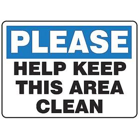 Accuform Housekeeping Sign: 7 in Overall Ht, 10 in Overall Wd, Plastic, Mounting Holes, Help Keep This Area Clean