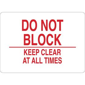 Warehouse Safety Sign: Do Not Block Keep Clear at All Times, 10 in Overall Ht, 14 in Overall Wd, Aluminum
