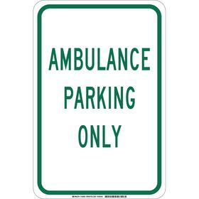 Brady Parking Sign: Ambulance Parking Only, 18 in Overall Ht, 12 in Overall Wd, Aluminum, Non-Reflective