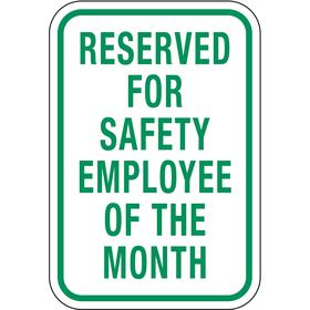 Lyle Parking Sign: 18 in Overall Ht, 12 in Overall Wd, Aluminum, High Intensity, Reserved for Safety Employee of the Month
