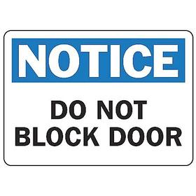 Accuform Access Sign: 10 in Overall Ht, 14 in Overall Wd, Vinyl, Self-Adhesive, Do Not Block Door, English, White
