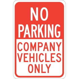 Brady No Parking Sign: No Parking Company Vehicles Only, 18 in Overall Ht, 12 in Overall Wd, Aluminum, Non-Reflective