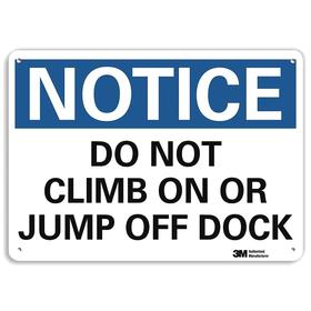 Lyle Shipping & Receiving Sign: 7 in Overall Ht, 10 in Overall Wd, Aluminum, Mounting Holes, Notice, Do Not Climb on or Jump off Dock