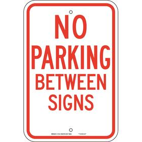 Brady No Parking Sign: 18 in Overall Ht, 12 in Overall Wd, Aluminum, High Intensity, No Parking Between Signs, English, Text