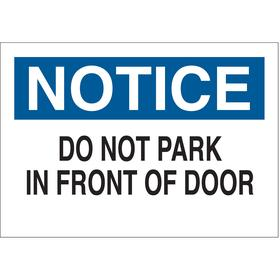Brady No Parking Sign: 10 in Overall Ht, 14 in Overall Wd, Aluminum, Non-Reflective, English, Do Not Park in Front of Door