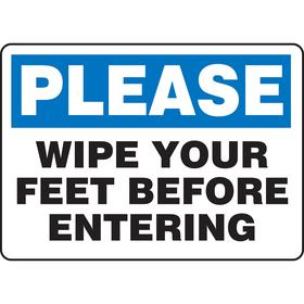 Housekeeping Sign: Please Wipe Your Feet Before Entering, 7 in Overall Ht, 10 in Overall Wd, Vinyl, Self-Adhesive