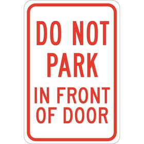 Brady No Parking Sign: 18 in Overall Ht, 12 in Overall Wd, Polyester, Non-Reflective, Do Not Park in Front of Door, Text