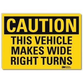 Lyle Traffic Sign: 5 in Overall Ht, 7 in Overall Wd, Vinyl, Self-Adhesive, This Vehicle Makes Wide Right Turns, Text