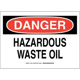 Brady Hazardous Chemical Storage Sign: 10 in Overall Ht, 14 in Overall Wd, Polyester, Self-Adhesive, Danger, Haz Waste Oil