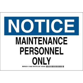 Brady Maintenance Sign: Notice, 7 in Overall Ht, 10 in Overall Wd, Polyester, Self-Adhesive