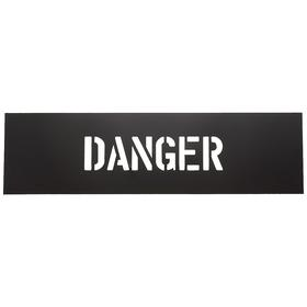 Message Stencil: Danger, 2 1/2 in Character Ht, 6 in Stencil Ht, 22 in Stencil Wd, Plastic