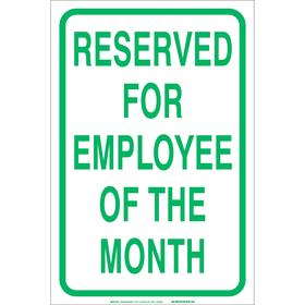 Brady Parking Sign: 18 in Overall Ht, 12 in Overall Wd, Fiberglass, Non-Reflective, Reserved for Employee of the Month