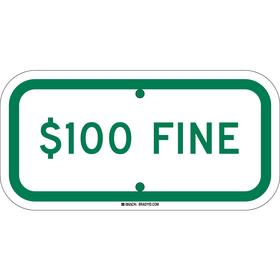Brady Accessible Parking Sign: $100 Fine, 6 in Overall Ht, 12 in Overall Wd, Aluminum, High Intensity