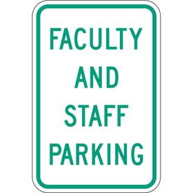 Zing Parking Sign: 18 in Overall Ht, 12 in Overall Wd, Aluminum, High Intensity, Faculty & Staff Parking, 99%, White
