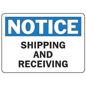 Accuform Shipping & Receiving Sign: 7 in Overall Ht, 10 in Overall Wd, Plastic, Mounting Holes, Notice, White