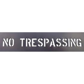 Message Stencil: No Trespassing, 2 in Character Ht, 6 in Stencil Ht, 6 in Stencil Wd, Plastic