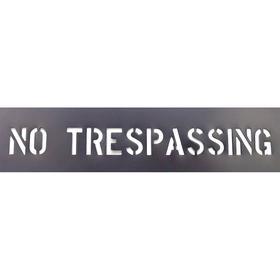 Message Stencil: No Trespassing, 2 in Character Ht, 6 in Stencil Ht, 6 in Stencil Wd, Plastic