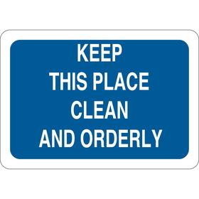 Housekeeping Sign: Keep This Place Clean & Orderly, 10 in Overall Ht, 14 in Overall Wd, Plastic, Mounting Holes