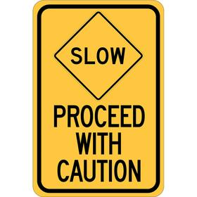 Brady Traffic Sign: Slow Proceed with Caution, 18 in Overall Ht, 12 in Overall Wd, Aluminum, Non-Reflective