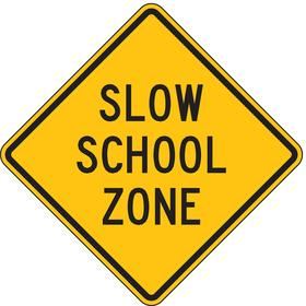 Lyle Traffic Sign: 24 in Overall Ht, 24 in Overall Wd, Aluminum, High Intensity, Mounting Holes, Slow School Zone, Text