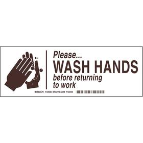 Brady Wash Hands Sign: 3 1/2 in Overall Ht, 10 in Overall Wd, Polyester, Self-Adhesive, English, Text & Graphic, White
