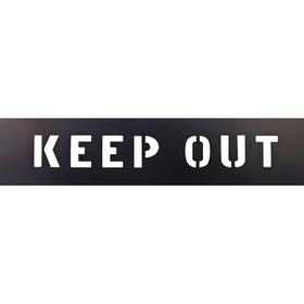 Message Stencil: Keep Out, 2 in Character Ht, 6 in Stencil Ht, 6 in Stencil Wd, Plastic